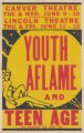 Carver Theaters feature film, Youth Aflame