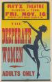 Ritz Theaters feature film, Desperate Women